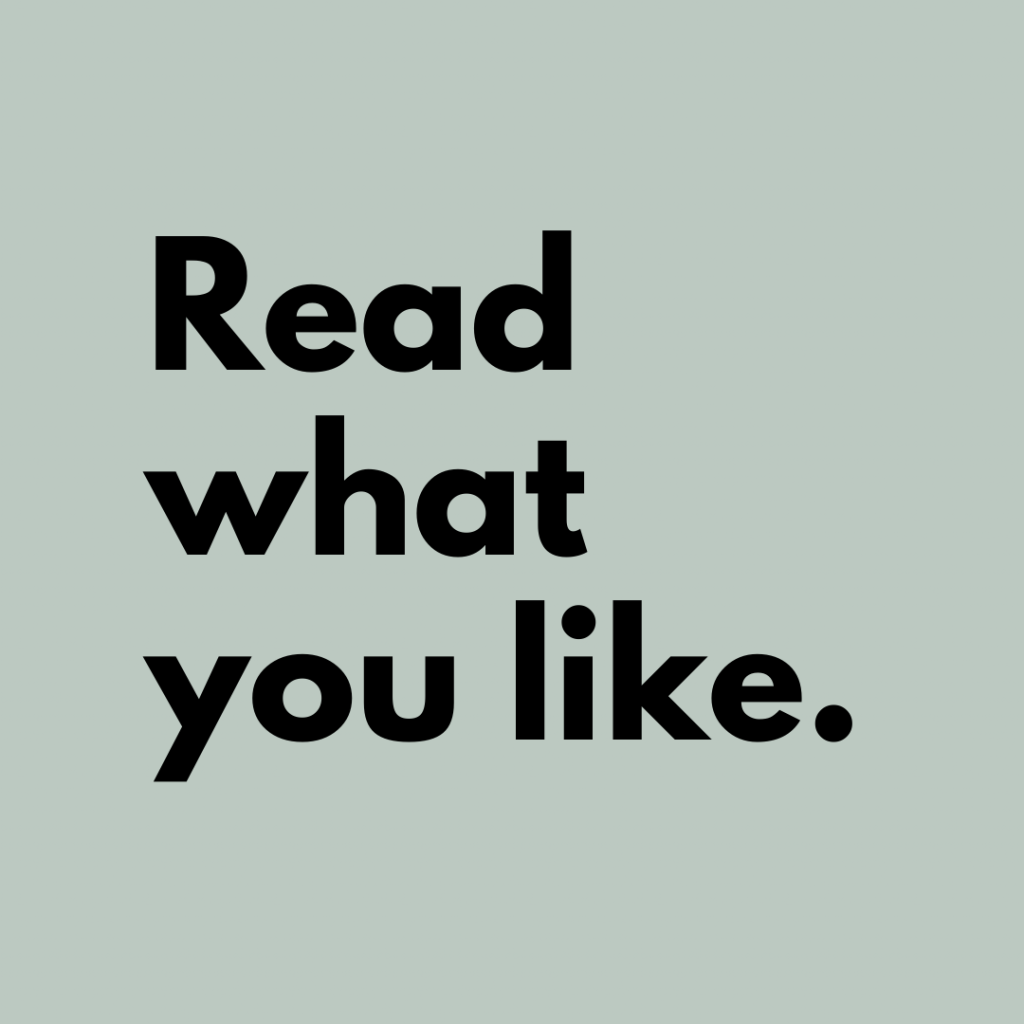 Tip 2: Read what you like