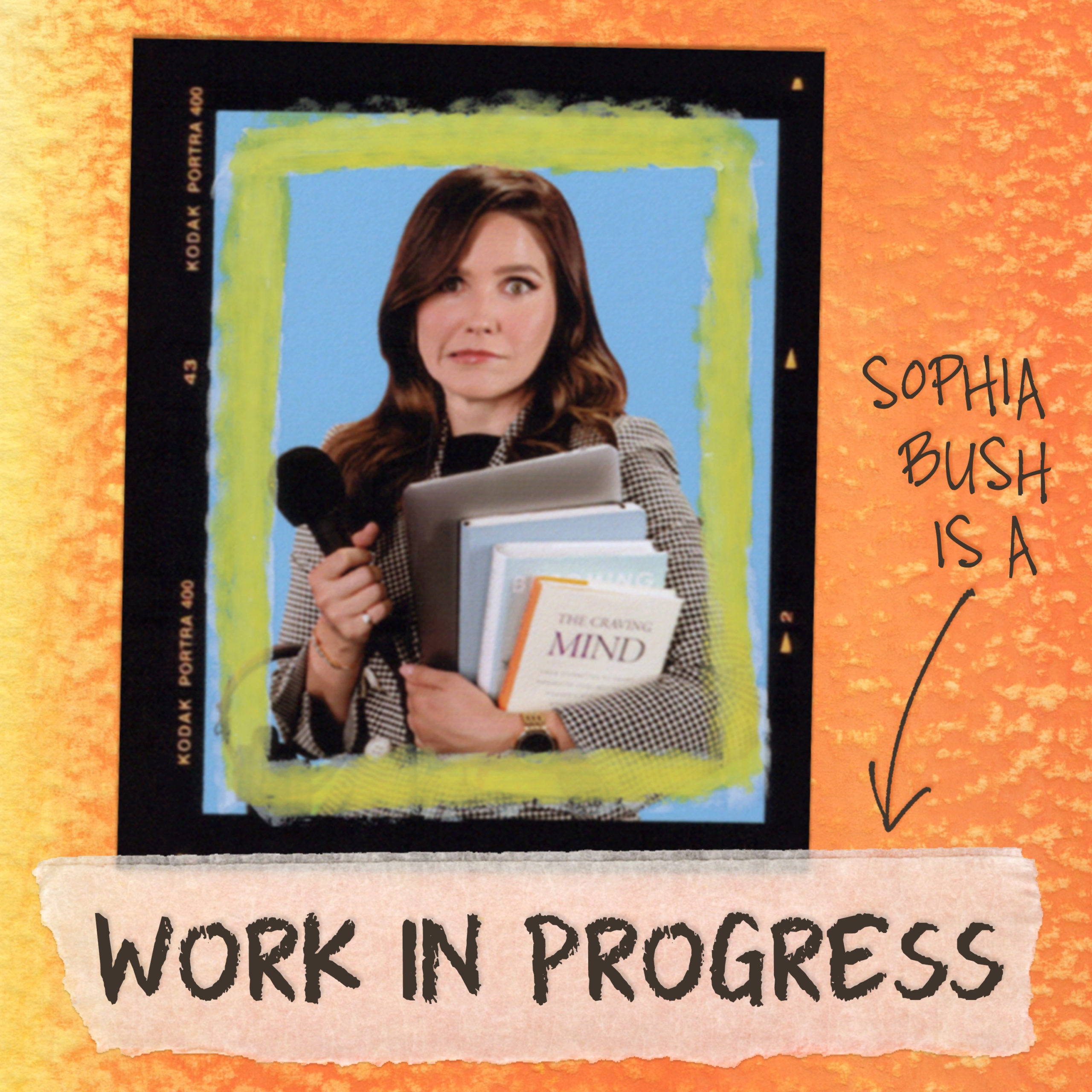 Bay Street Bull Podcasts Recommendation Work in Progress with Sophia Bush