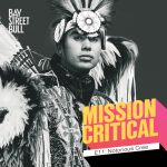 Notorious Cree in Indigenous regalia in black and white photo with Mission Critical and Bay Street Bull branding