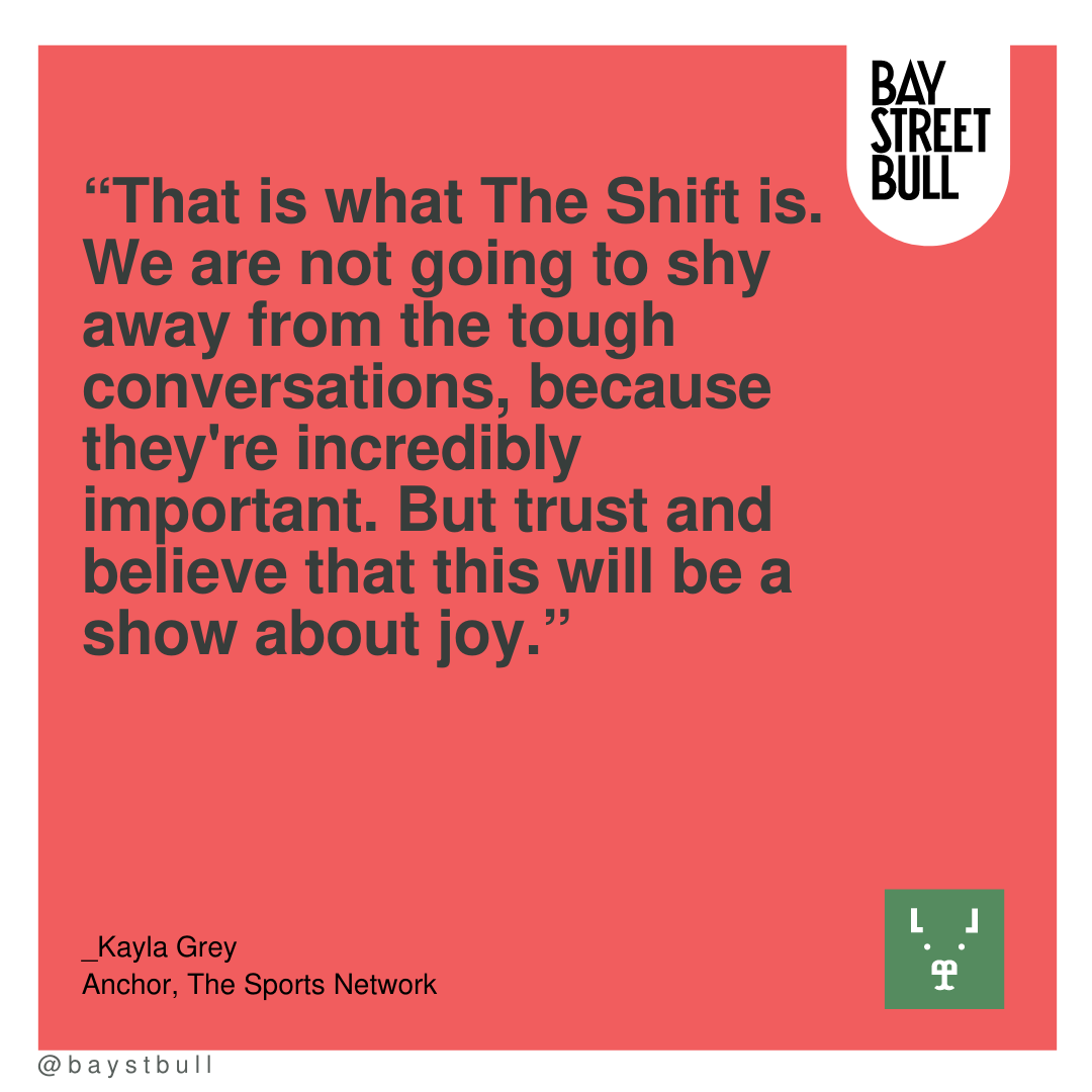 """Kayla Grey text on image quote: """"That is what The Shift is. We are not going to shy away from the tough conversations, because they're incredibly important. But trust and believe that this will be a show about joy."""""""