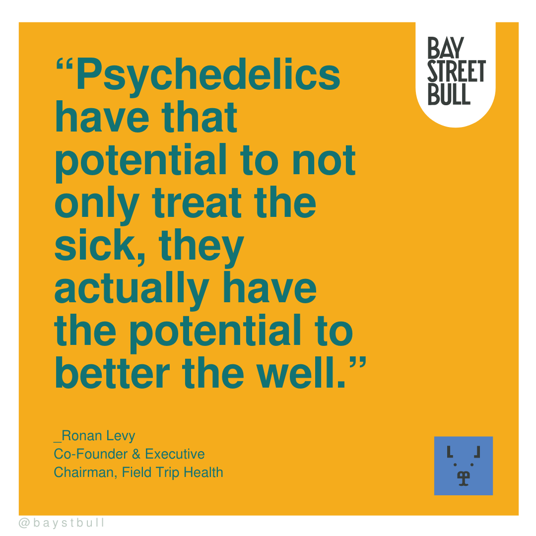 """Ronan Levy quote: """"Psychedelics have that potential to not only treat the sick, they actually have the potential to better the well."""""""